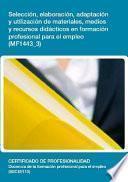 libro Mf1443_3   Selección, Elaboración, Adaptación Y Utilización De Materiales, Medios Y Recursos Didácticos En Formación Profesional