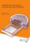 libro Patrimonio Olvidado, Patrimonio Recuperado