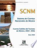 libro Sistema De Cuentas Nacionales De México. Cuenta Satélite Del Turismo De México  2003 2006. Base 2003
