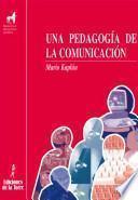 libro Una Pedagogía De La Comunicación
