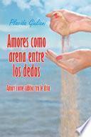 Amores Como Arena Entre Los Dedos
