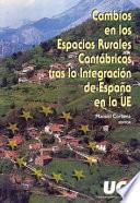 Cambios En Los Espacios Rurales Cantábricos Tras La Integración De España En La Ue