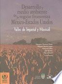 Desarrollo Y Medio Ambiente De La Región Fronteriza México Estados Unidos