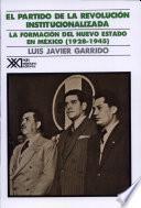 El Partido De La Revolución Institucionalizada. Medio Siglo De Poder Político En México.