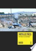 Gatillo Fácil. El Uso Excesivo De La Fuerza Por Israel En Cisjordanbia