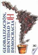 Globalización, Identidad Y Democracia