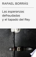 Las Esperanzas Defraudadas Y El Tapado Del Rey (endebate)