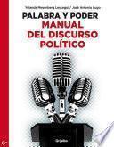 Palabra Y Poder. Manual Del Discurso Político