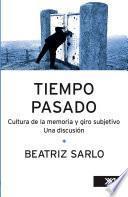 Tiempo Pasado. Cultura De La Memoria Y Giro Subjetivo. Una Discusión