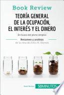 Teoría General De La Ocupación, El Interés Y El Dinero De John M. Keynes (análisis De La Obra)
