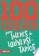 100 Ideas Para Líderes De Universitarios