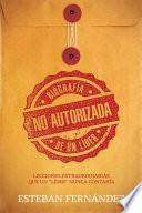libro Biografa No Autorizada De Un Lder