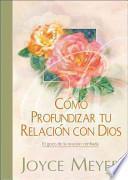 Como Profundizar Tu Relacion Con Dios