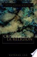 libro Cristo Es Contrario A La Religion = Christ Versus Religion