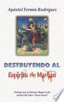 libro Destruyendo Al Espíritu De Madián