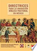 Directrices Para La Animación Bíblica Pastoral En México