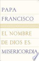 libro El Nombre De Dios Es Misericordia