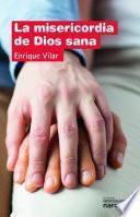 libro La Misericordia De Dios Sana