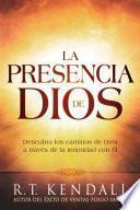 libro La Presencia De Dios / The Presence Of God: Descubra Los Caminos De Dios A Traves De La Intimidad Con El