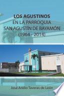libro Los Agustinos En La Parroquia San AgustÍn De BayamÓn 1964   2014
