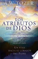 libro Los Atributos De Dios   Volumen, Uno: Un Viaje Hacia El Corazon Del Padre = The Attributes Of God