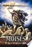 libro Moisés: Su Ira Y Lo Que Le Costó