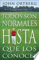 libro Todos Somos Normales Hasta Que Nos Conocen