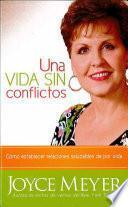 Una Vida Sin Conflictos: Como Establecer Relaciones Saludables De Por Vida = Conflict Free Life