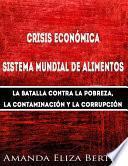Crisis Económica: Sistema Mundial De Alimentos   La Batalla Contra La Pobreza, La Con…