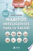 Hábitos Inteligentes Para Tu Salud