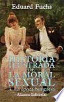 Historia Ilustrada De La Moral Sexual