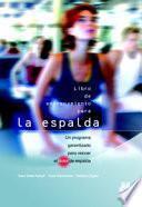 Libro De Entrenamiento Para La Espalda. Un Programa Garantizado Para Vencer El Dolor De Espalda