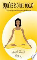¿qué Es Eso Del Yoga?