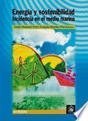 Energía Y Sostenibilidad, Incidencia En El Medio Marino